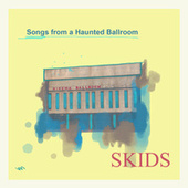 Songs from a Haunted Ballroom van The Skids