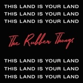 This Land Is Your Land by The Rubber Thongs