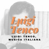 Luigi tenco, musica italiana by Luigi Tenco
