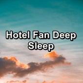 Hotel Fan Deep Sleep fra Relaxing Rain Sounds