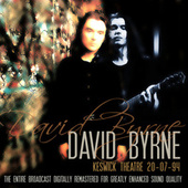 Live At Keswick Theatre, Glenside, 20-07-94 (Remastered) by David Byrne