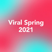 Viral Spring 2021 by Various Artists