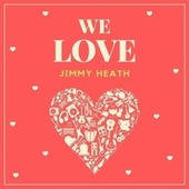 We Love Jimmy Heath von Jimmy Heath