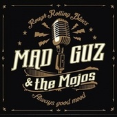 Rough Rolling Blues de Mad Guz and The Mojos