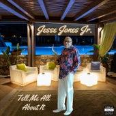 Tell Me All About It de Jesse Jones, Jr.