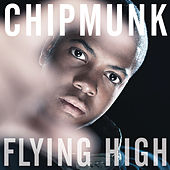 Flying High by Chipmunk