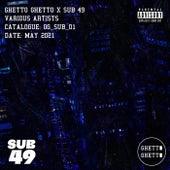 Ghetto Ghetto x Sub 49 Compilation de Various Artists