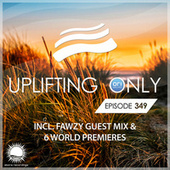 Uplifting Only Episode 349 (incl. FAWZY Guestmix) (Oct 2019) von Ori Uplift Radio
