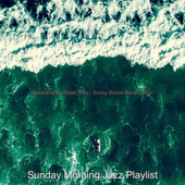 Backdrop for Road Trips - Sunny Bossa Nova Guitar de Sunday Morning Jazz Playlist