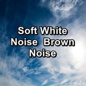 Soft White Noise  Brown Noise by Yoga Music
