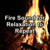 Fire Sound for Relaxation to Repeat by Spa Music (1)