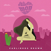 Juliette, mon amour by Carlinhos Brown