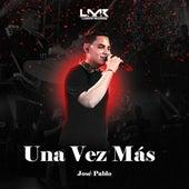 Una Vez Mas (En Vivo) fra José Pablo