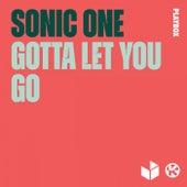 Gotta Let You Go von Sonic One