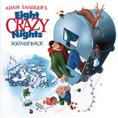 Eight Crazy Nights (Original Movie Soundtrack) by Adam Sandler