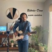 Dime (Sesión Acústica) by Beltran