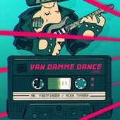 Van Damme Dance (Band) by Mr. Fastfinger