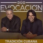 Tradición Cubana de Dúo Evocación