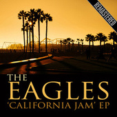 The 'California Jam' EP (Remastered) (Live At Ontario Motor Speedway, CA, 6 Apr 1974) fra Eagles