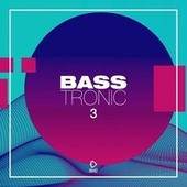 Bass Tronic, Vol. 3 by Various Artists