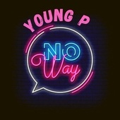 No Way by Young P