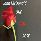One Red Rose von John McDonald
