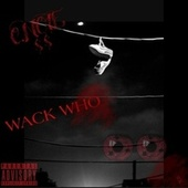 Wack Who by CNOTE