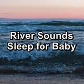 River Sounds Sleep for Baby von Baby Music (1)