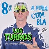 8 Años a Pura Cumbia by Los Turros