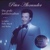 Das große Jubiläumsalbum - 50 Jahre Film, Musik und Bühne von Peter Alexander