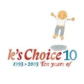 10 de k's choice