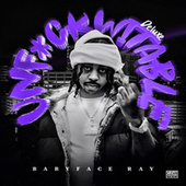 Unfuckwitable (Deluxe Edition) by Babyface Ray
