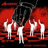 Estado Irracional by Axterix