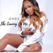 She Leaning On Me by The Godz