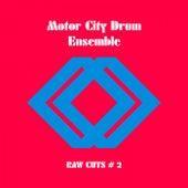 Raw Cuts #2 by Motor City Drum Ensemble