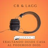 Exaltando desde casa al poderoso Dios, Vol. 2 de Cr&Lagg