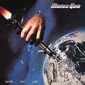 Never Too Late by Status Quo