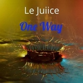 One Way by Le JUIICE