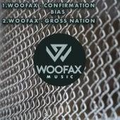 Confirmation Bias / Gross Nation de Woofax