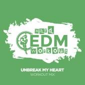 Unbreak My Heart de Hard EDM Workout