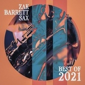 Best of 2021 by Zak Barrett Sax