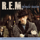 Intimate Session - Live At Kcrw Studios, Santa Monica, Ca, 03-04-91 (Remastered) by R.E.M.