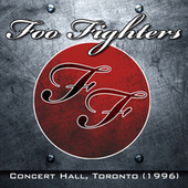 Live At The Concert Hall, Toronto, Canada, 1996 de Foo Fighters