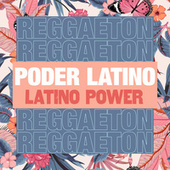Poder Latino - Latino Power (Reggaeton) de Various Artists