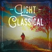 Light Classical by Various Artists