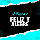 Música Feliz y Alegre de Various Artists