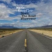 Down The Road Wherever von Mark Knopfler