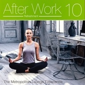 After Work Refreshment Vol. 10 (The Metropolitan Lounge Experience) von Various Artists
