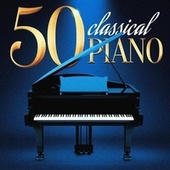 50 Classical Piano von Various Artists