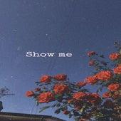 Show Me by PUTUNOI
